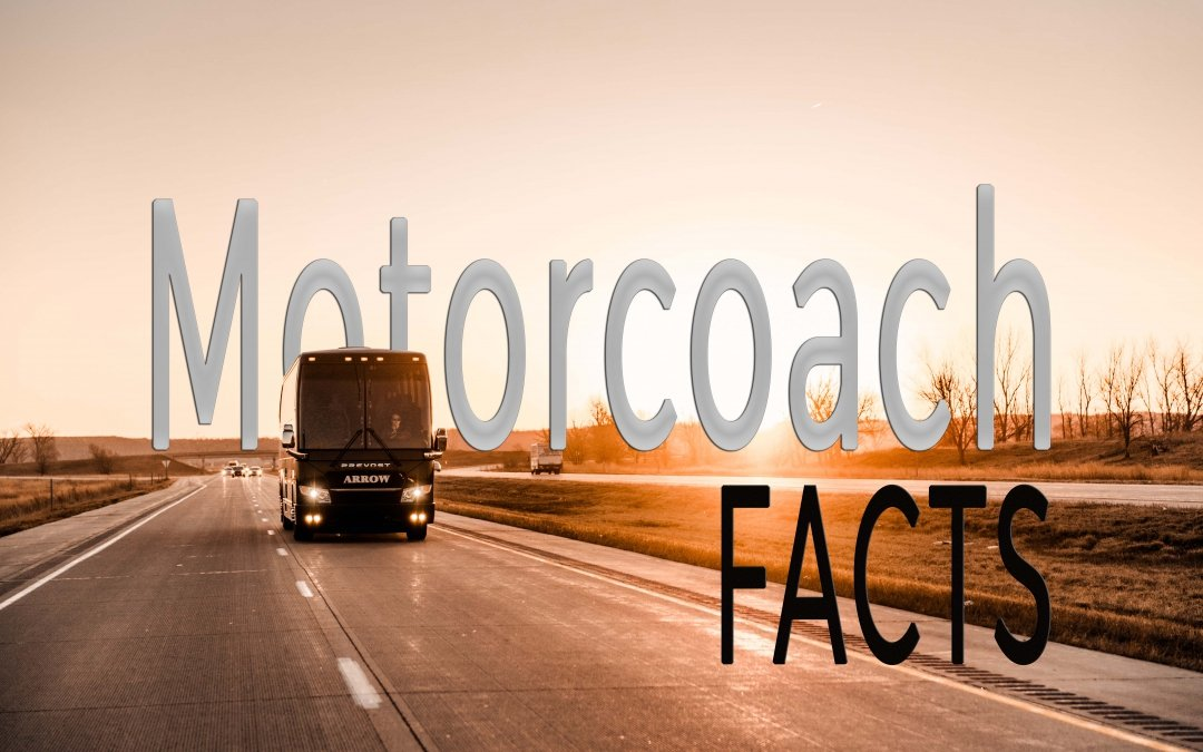 Motorcoach Facts – Things You May Not Know